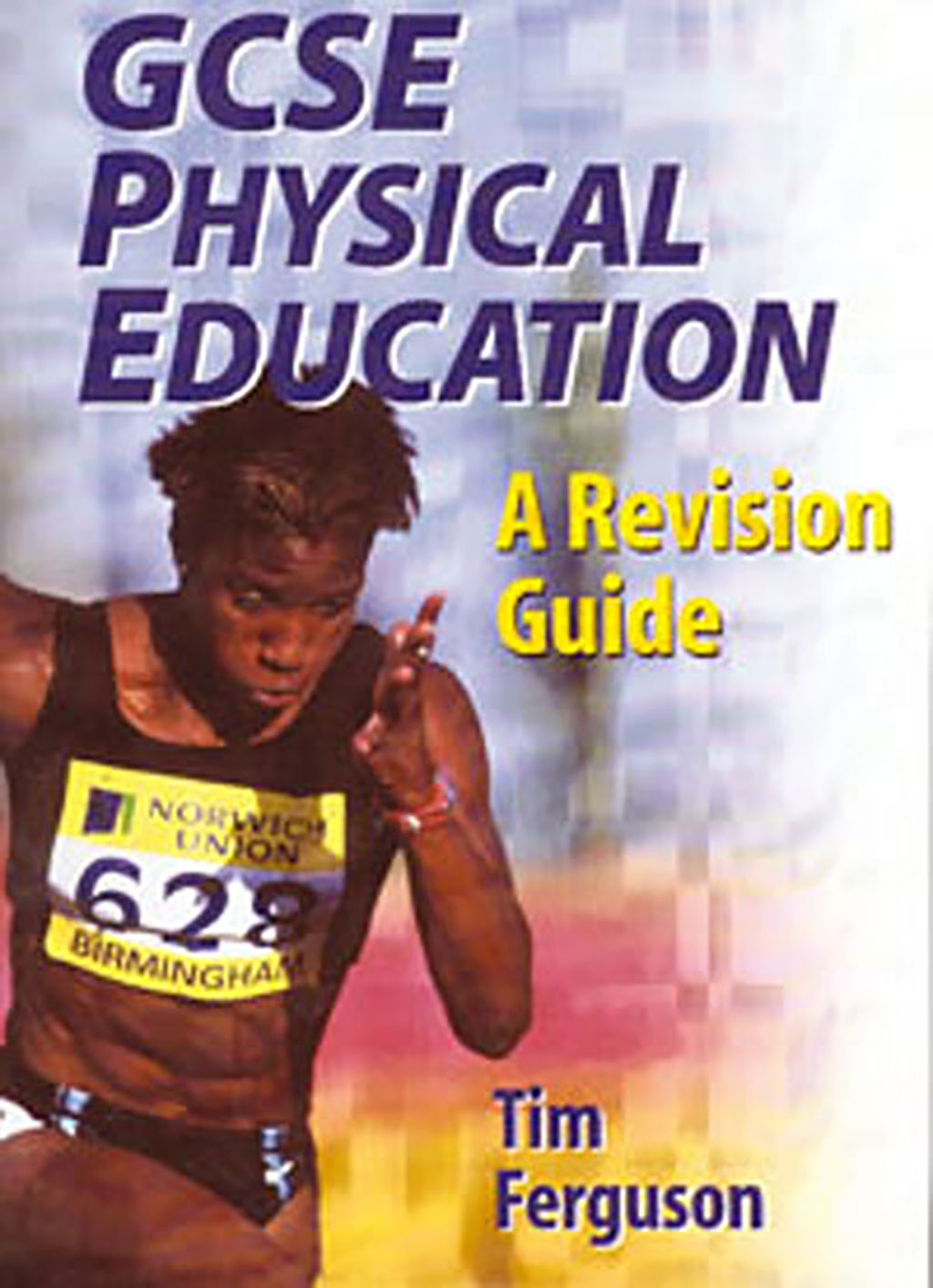 GCSE PHYSICAL EDUCATION: A REVISION GUIDE BOOK